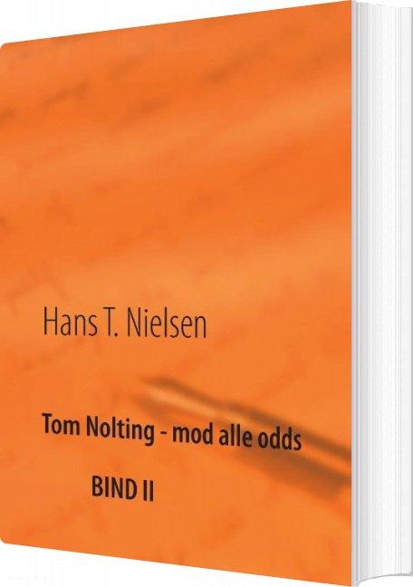 Tom Nolting - Mod Alle Odds - Hans T. Nielsen - Bog
