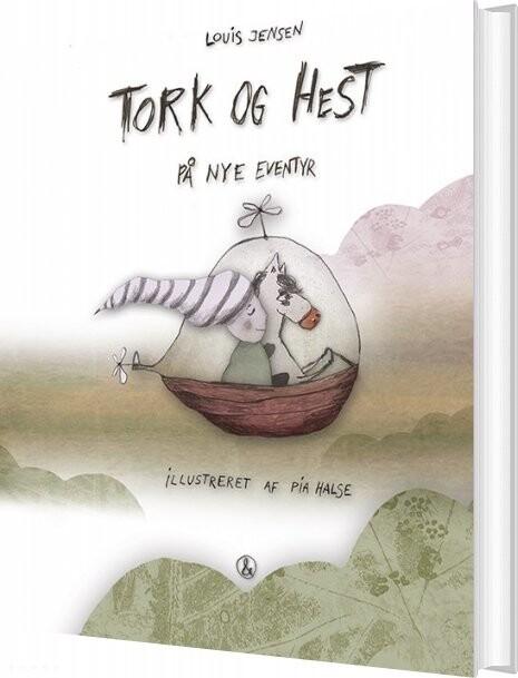 Tork Og Hest - På Nye Eventyr - Louis Jensen - Bog