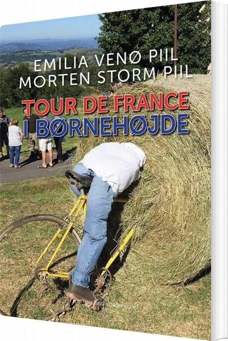 Image of   Tour De France I Børnehøjde - Morten Storm Piil - Bog