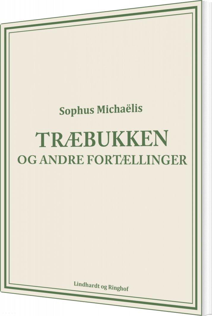 Træbukken Og Andre Fortællinger - Sophus MichaÃ«lis - Bog