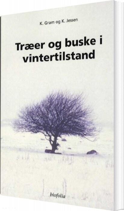 Træer Og Buske I Vintertilstand - K. Gram - Bog