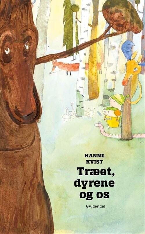 Image of   Træet, Dyrene Og Os - Hanne Kvist - Bog