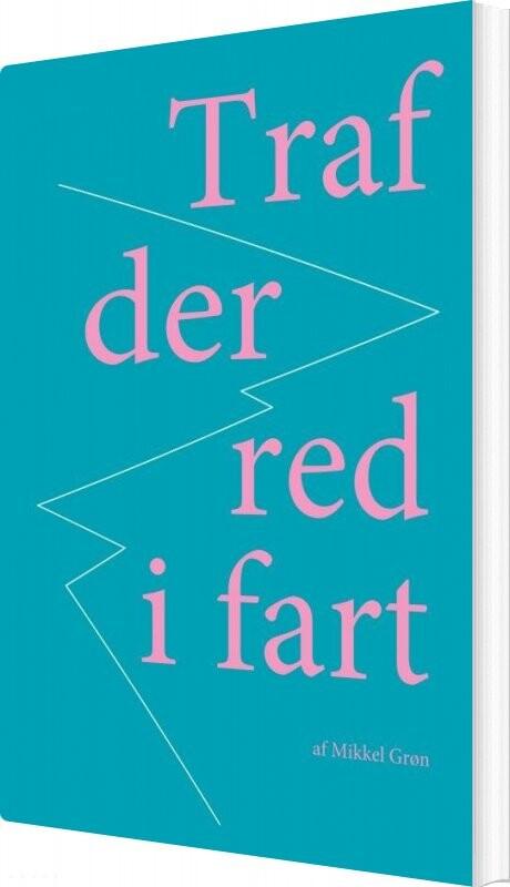 Image of   Traf Der Red I Fart - Mikkel Grøn - Bog
