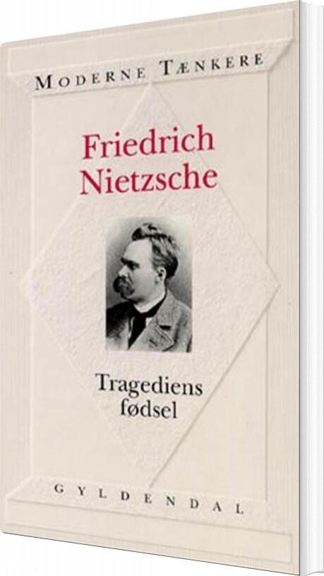 Image of   Tragediens Fødsel - Friedrich Nietzsche - Bog