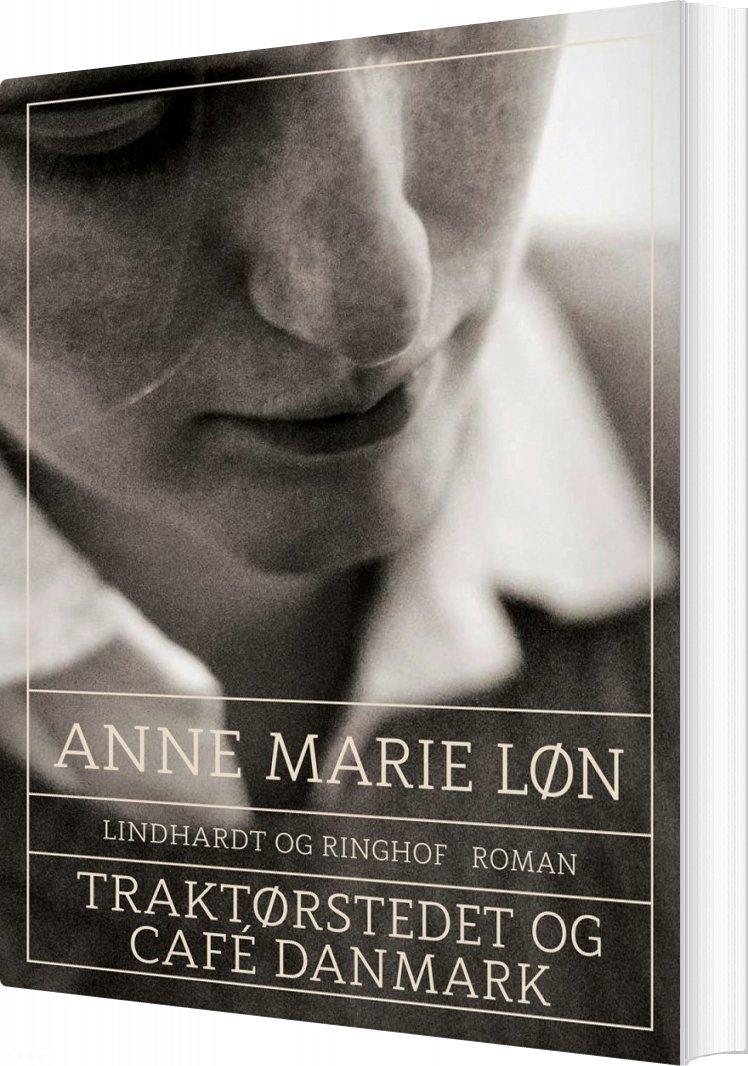 Traktørstedet Og Café Danmark - Anne Marie Løn - Bog