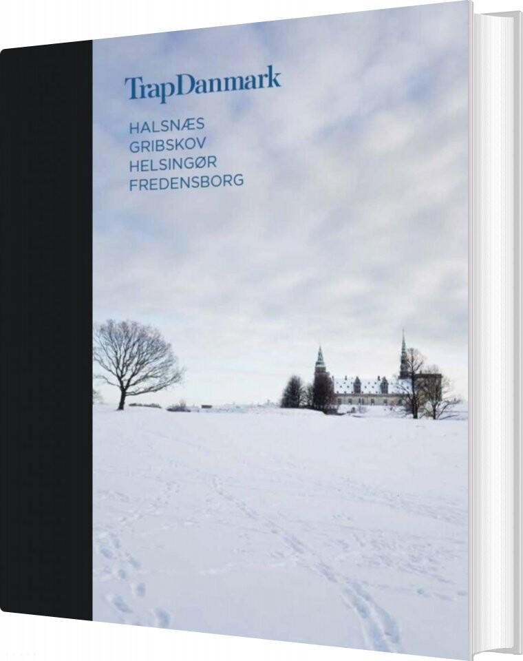 Image of   Trap Danmark: Halsnæs, Gribskov, Helsingør, Fredensborg - Trap Danmark - Bog