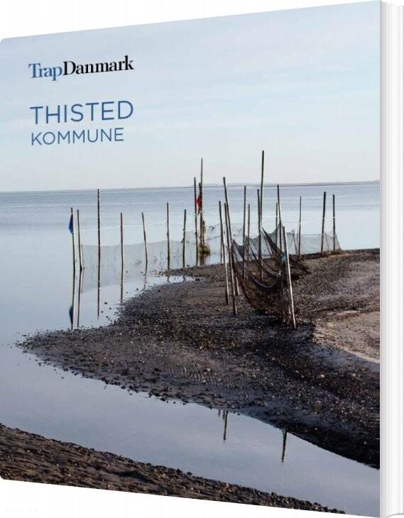 Image of   Trap Danmark: Thisted Kommune - Trap Danmark - Bog
