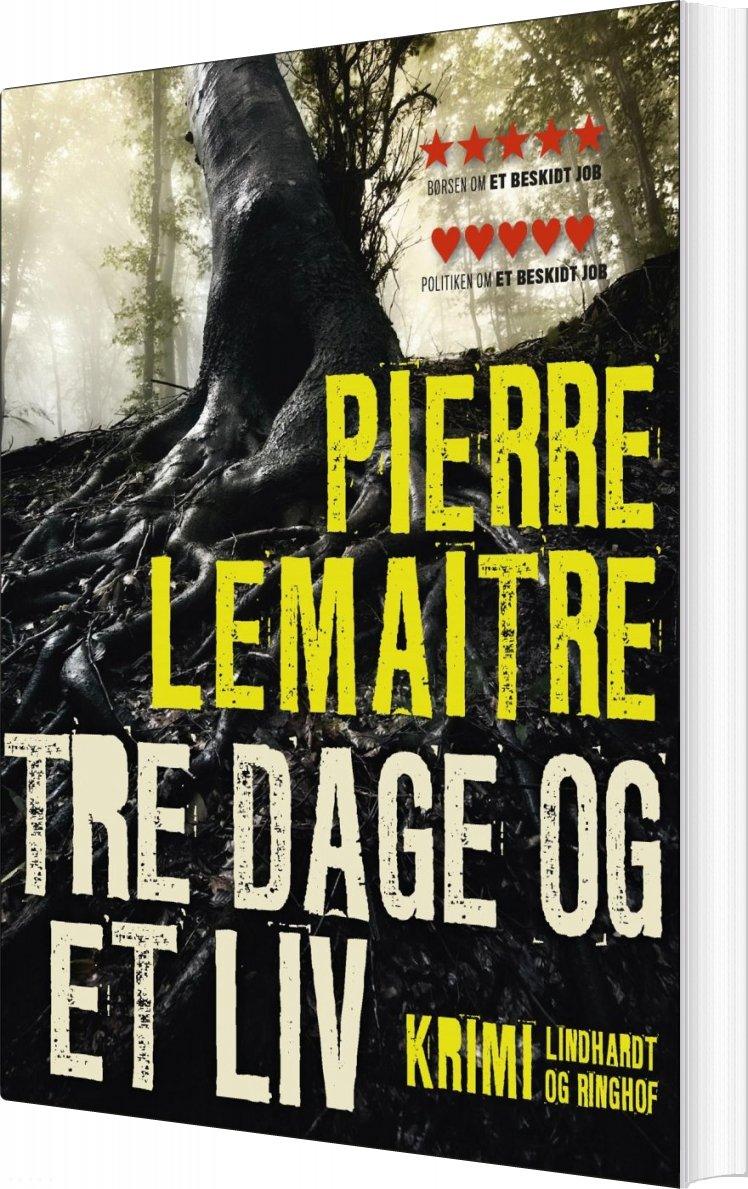 Tre Dage Og Et Liv - Pierre Lemaitre - Bog