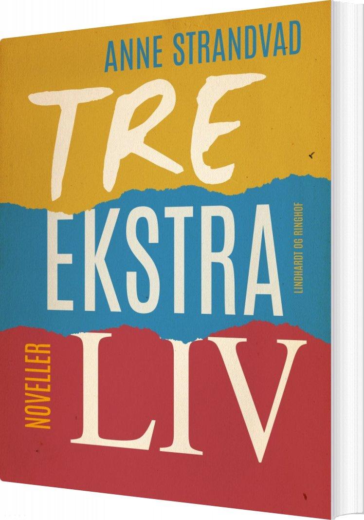 Tre Ekstra Liv - Anne Strandvad - Bog