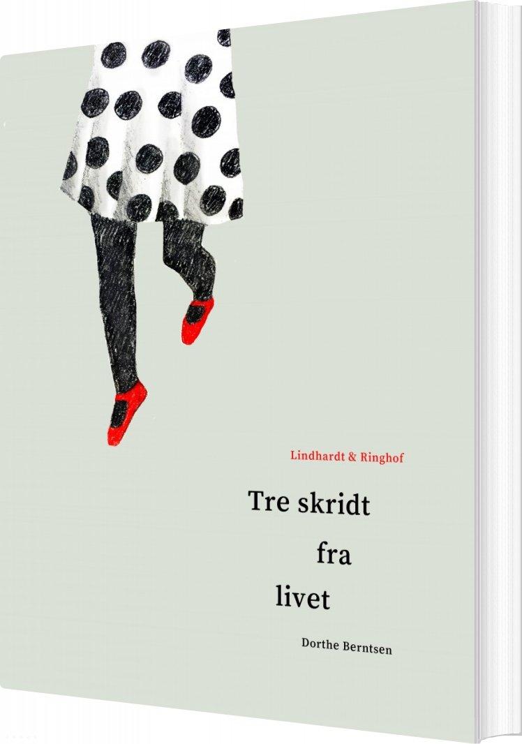 Tre Skridt Fra Livet - Dorthe Berntsen - Bog