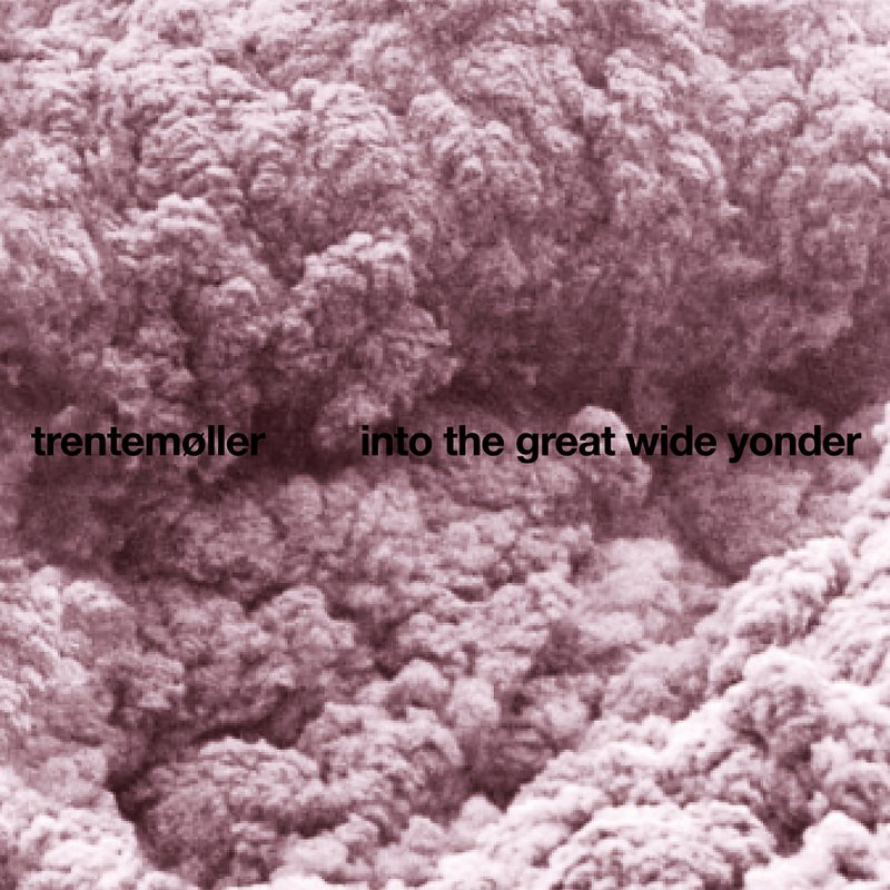 Image of   Trentemøller - Into The Great Wide Yonder - CD