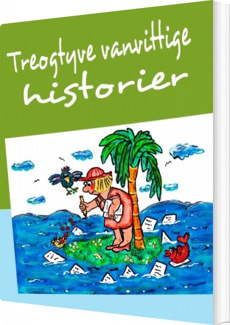 Treogtyve Vanvittige Historier - Jeanne Anthonisen - Bog