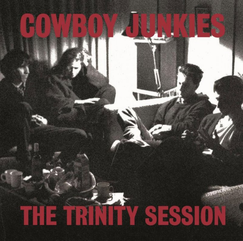 Cowboy Junkies - Trinity Session - Vinyl / LP