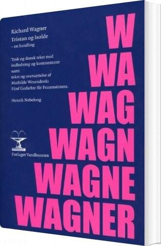 Tristan Og Isolde - Richard Wagner - Bog