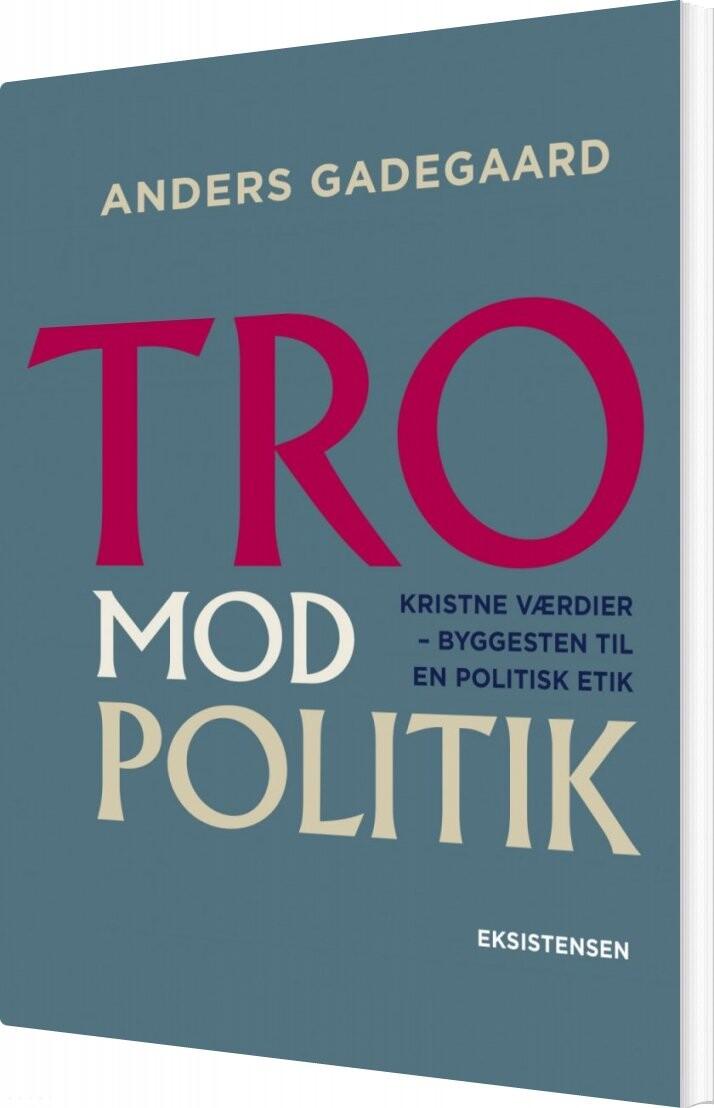 Image of   Tro Mod Politik - Anders Gadegaard - Bog