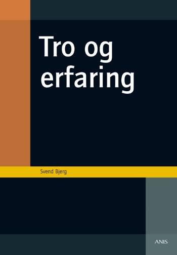 Image of   Tro Og Erfaring - Svend Bjerg - Bog
