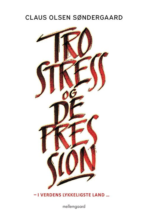 Image of   Tro, Stress Og Depression - Claus Olsen Søndergaard - Bog