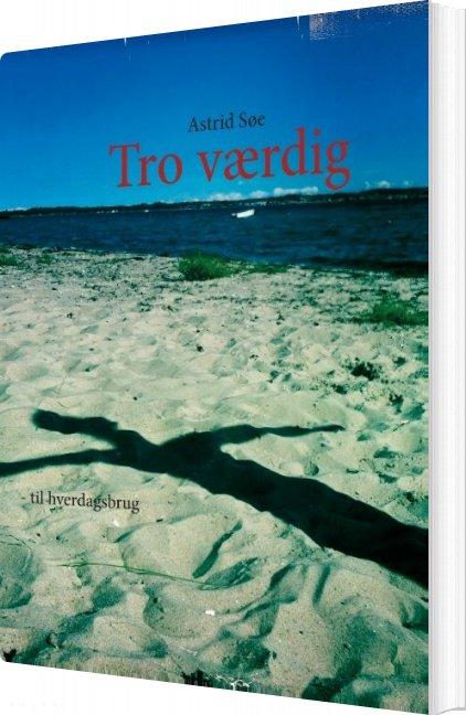 Image of   Tro Værdig - Astrid Søe - Bog