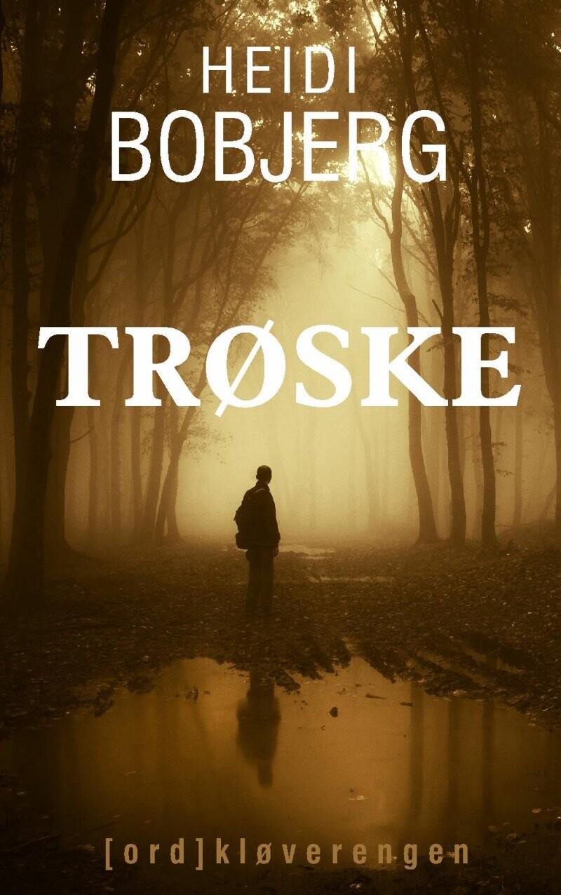 Image of   Trøske - Heidi Bobjerg - Bog