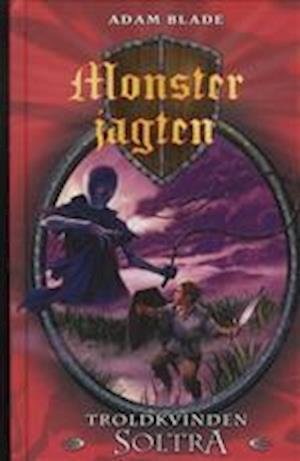 Monsterjagten 9 - Troldkvinden Soltra - Adam Blade - Bog