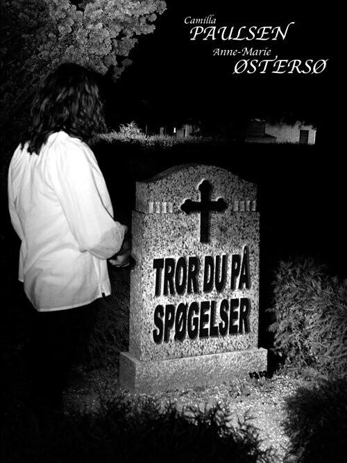 Tror Du På Spøgelser - Camilla Paulsen - Bog