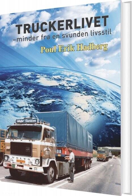 Image of   Truckerlivet - Minder Fra En Svunden Livsstil - Poul Erik Hadberg - Bog