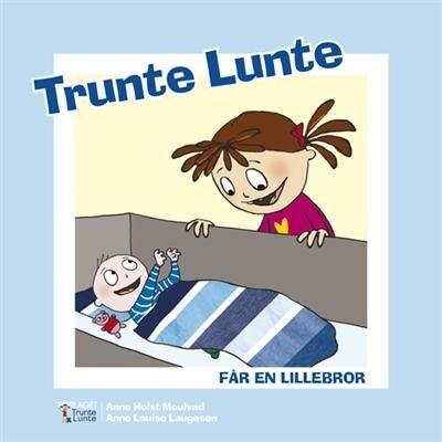 Image of   Trunte Lunte Får En Lillebror - Anne Holst Moulvad - Bog