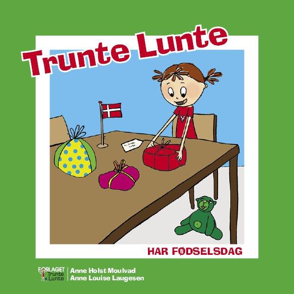 Image of   Trunte Lunte Har Fødselsdag - Anne Holst Moulvad - Bog