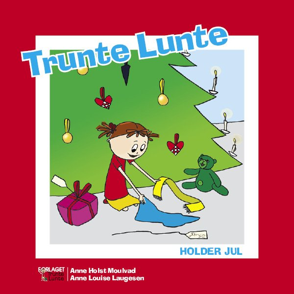 Trunte Lunte Holder Jul - Anne Holst Moulvad - Bog