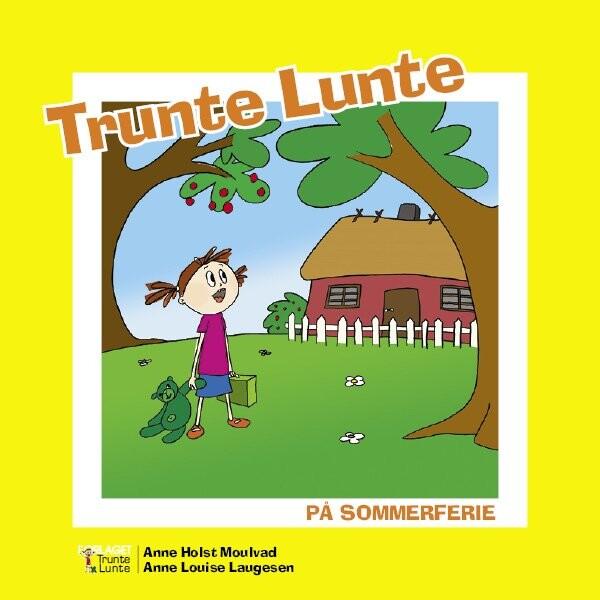 Image of   Trunte Lunte På Sommerferie - Anne Holst Moulvad - Bog