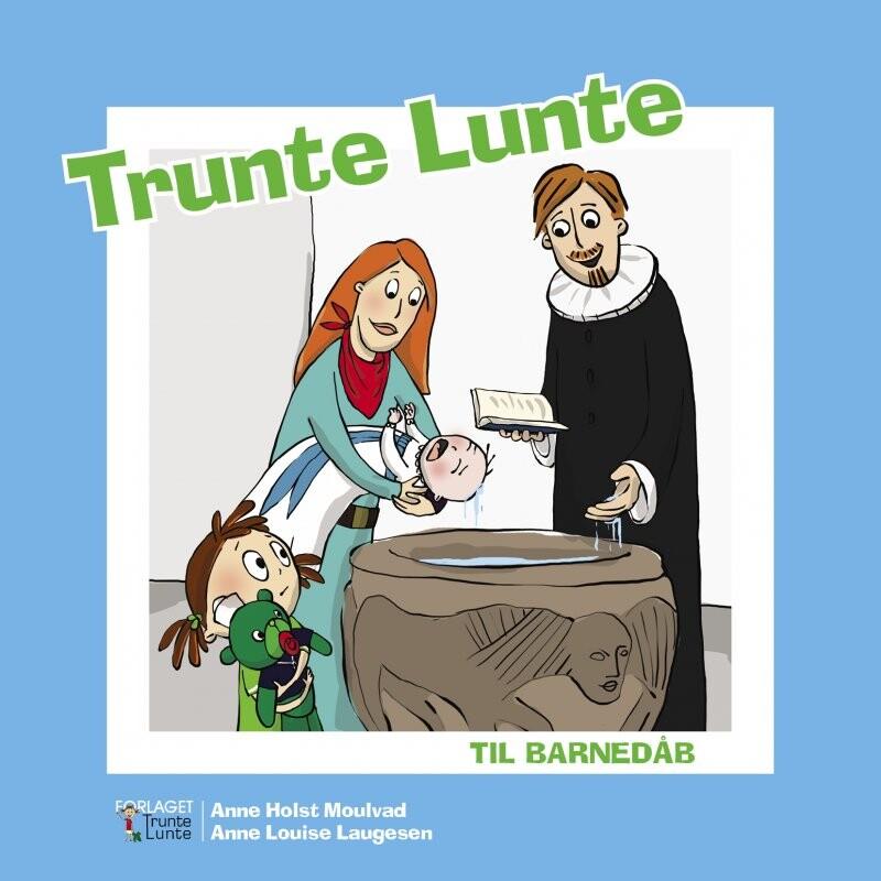 Trunte Lunte Til Barnedåb - Anne Holst Moulvad - Bog