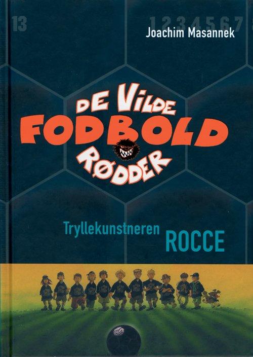 Billede af De Vilde Fodboldrødder 12 - Tryllekunstneren Rocce - Joachim Masannek - Bog