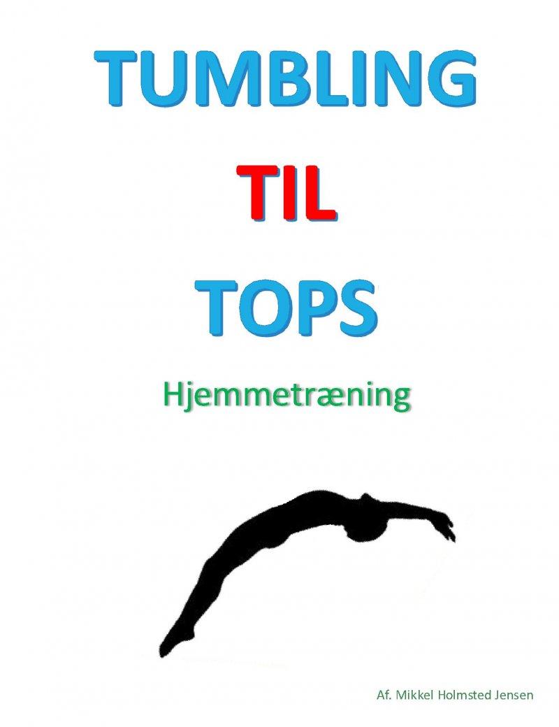 Billede af Tumbling Til Tops - Mikkel Holmsted Jensen - Bog