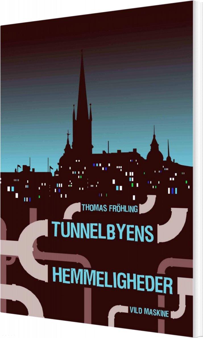 Tunnelbyens Hemmeligheder - Thomas Fröhling - Bog
