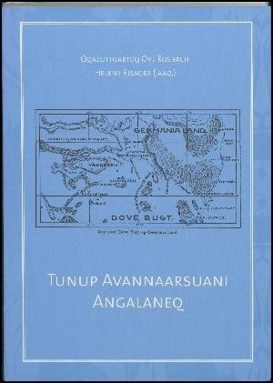 Tunup Avannaarsuani Angalaneq - Ove Rosbach - Bog