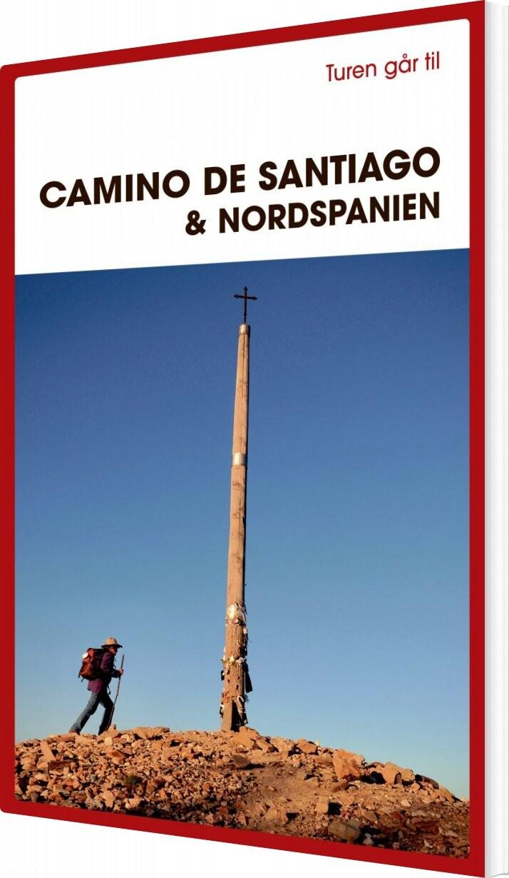 Turen Går Til Camino De Santiago & Nordspanien - Gitte Holtze - Bog
