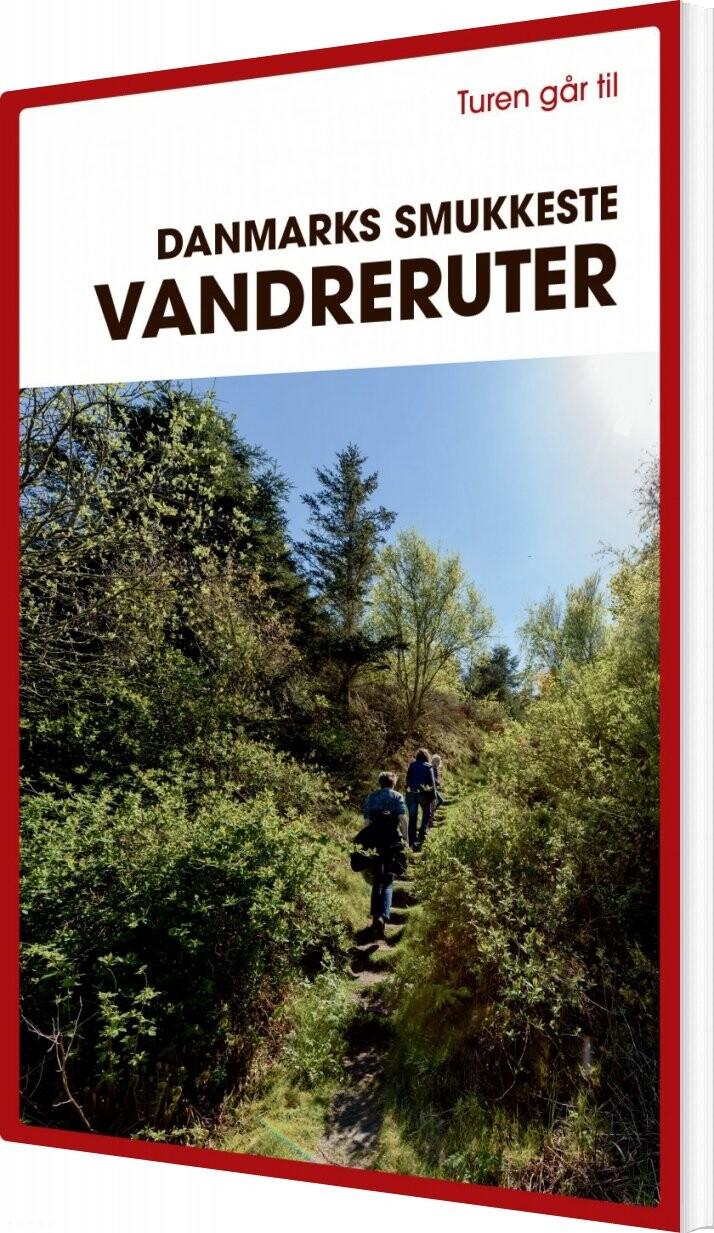 Turen Går Til Danmarks Smukkeste Vandreruter - Gunhild Riske - Bog
