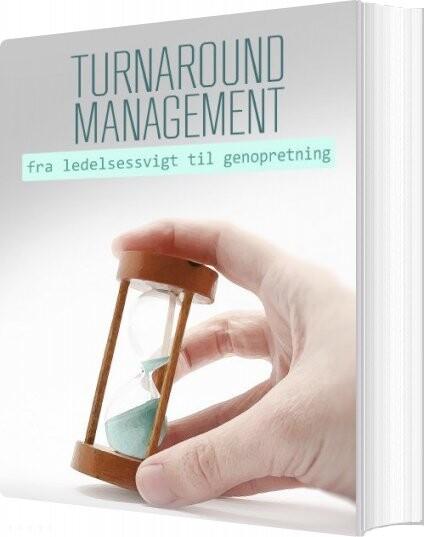 Image of   Turnaround Management - Fra Ledelsessvigt Til Genopretning - Bernt Bresemann - Bog