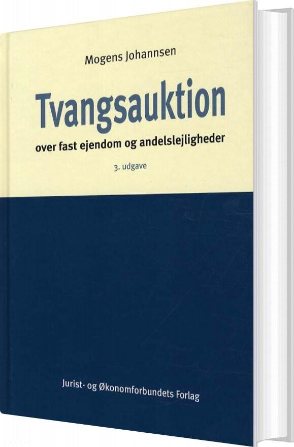 Image of   Tvangsauktion Over Fast Ejendom Og Andelslejligheder - Mogens Johannsen - Bog