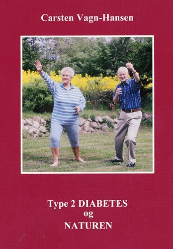 Type 2 Diabetes Og Naturen - Carsten Vagn-hansen - Bog