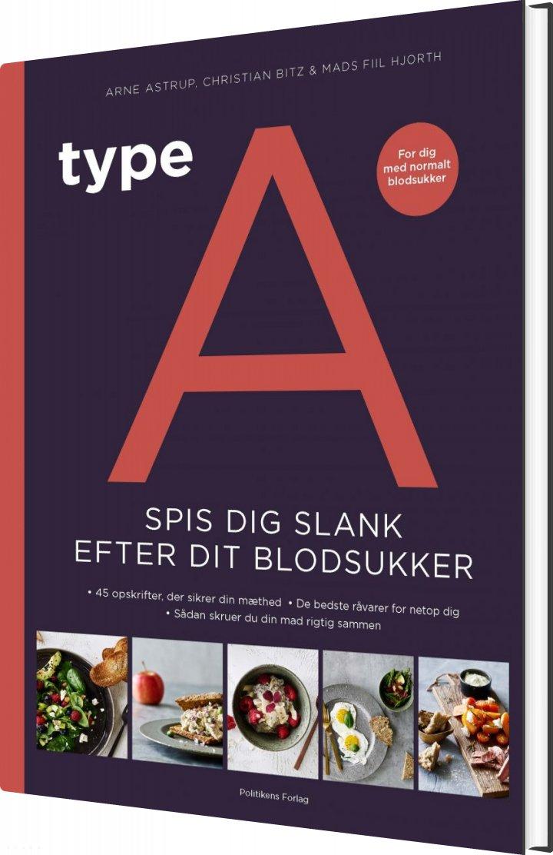 Type A - Spis Dig Slank Efter Dit Blodsukker - Arne Astrup - Bog