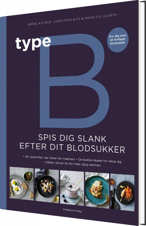 Image of   Type B - Spis Dig Slank Efter Dit Blodsukker - Arne Astrup - Bog
