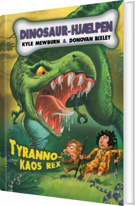 Dinosaur-hjælpen - Tyrannokaos Rex - Kyle Mewburn - Bog