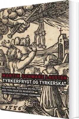 Image of   Tyrkerfrygt Og Tyrkerskat - Martin Schwarz Lausten - Bog