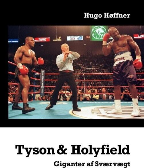 Image of   Tyson & Holyfield - Hugo Høffner - Bog