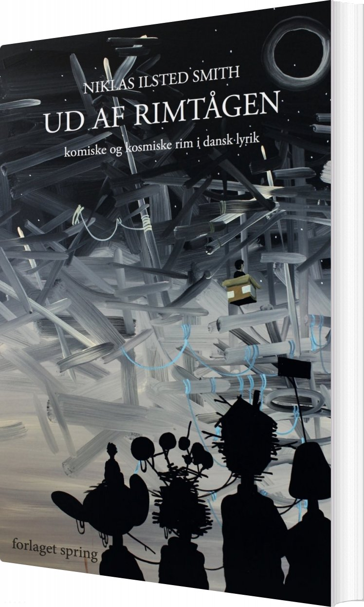 Ud Af Rimtågen - Komiske Og Kosmiske Rim I Dansk Lyrik - Niklas Ilsted Smith - Bog