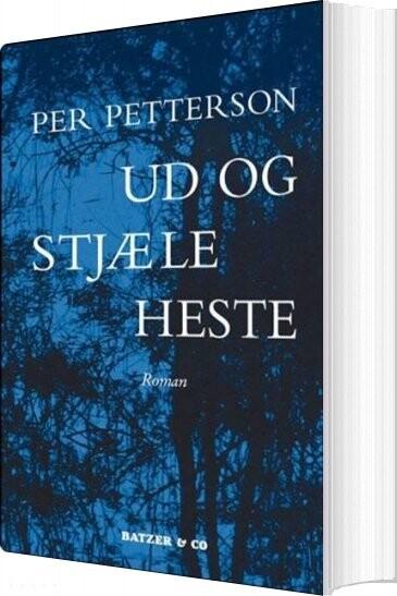 Image of   Ud Og Stjæle Heste - Per Petterson - Bog