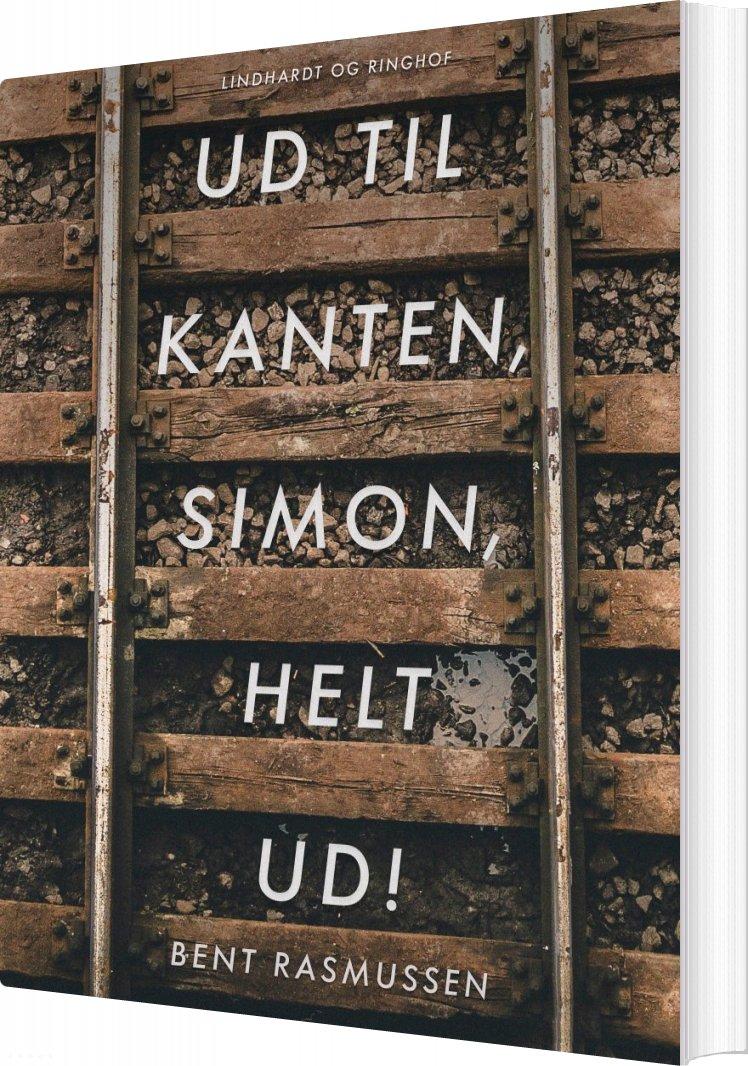 Image of   Ud Til Kanten, Simon, Helt Ud! - Bent Rasmussen - Bog