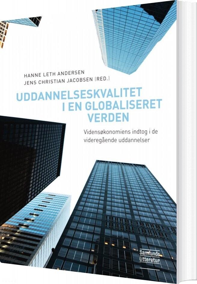 Uddannelseskvalitet I En Globaliseret Verden - Jens Christian Jacobsen - Bog
