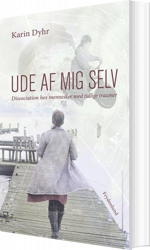 Image of   Ude Af Mig Selv - Karin Dyhr - Bog